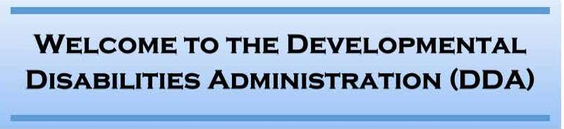 Welcome to the Developmental Disabilities Administration (DDA)<