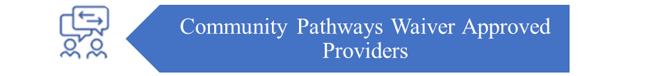 Community Pathways Waiver Approved Providers.png