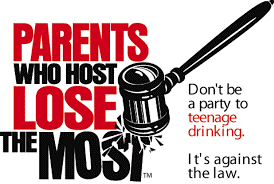 Parents who host lose the most - Don't be a party to teenage drinking. It's against the law.